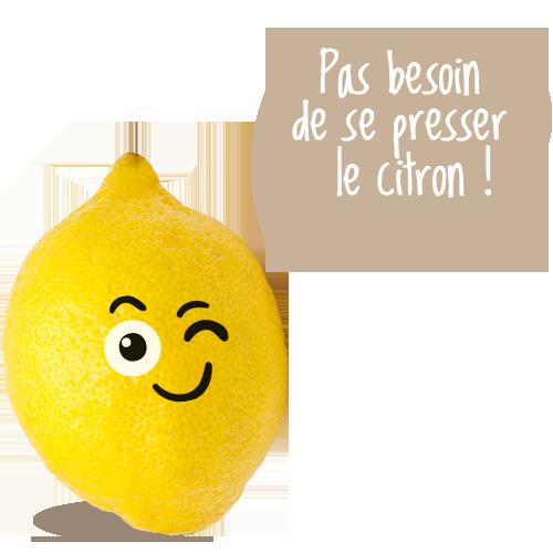 pas besoin de se presser le citron